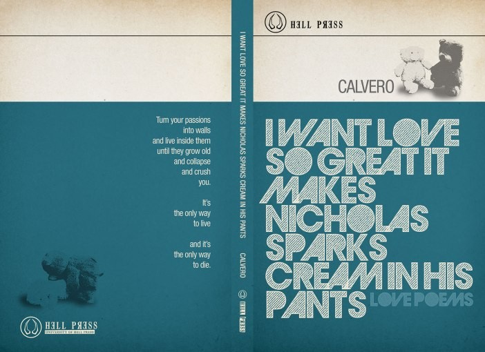 """i want love so great it makes Nicholas Sparks cream in his pants"" Now Available"