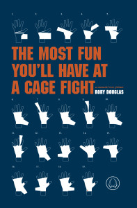 The Most Fun You'll Have at a Cage Fight by Rory Douglas